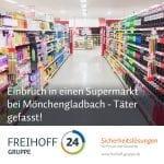 Einbruch in einen Supermarkt bei Mönchengladbach